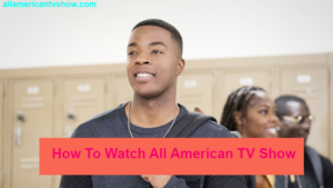 How To Watch All American Season 4 Episode 1 Online